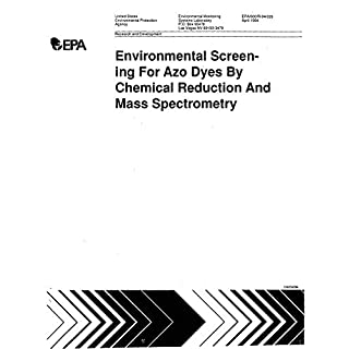 Environmental Screening for Azo Dyes by Chemical Reduction and Mass Spectrometry (English Edition)