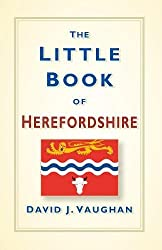 The Little Book of Herefordshire