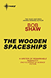 The Wooden Spaceships: Land and Overland Book 2