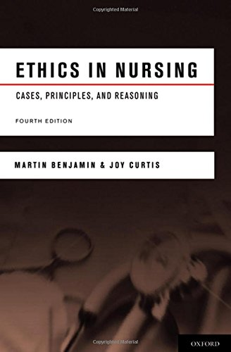 Ethics in Nursing: Cases, Principles, and Reasoning