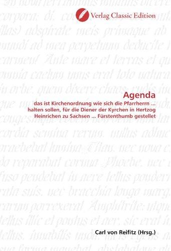 Agenda: das ist Kirchenordnung wie sich die Pfarrherrn ... halten sollen, für die Diener der Kyrchen in Hertzog Heinrichen zu Sachsen ... Fürstenthumb gestellet