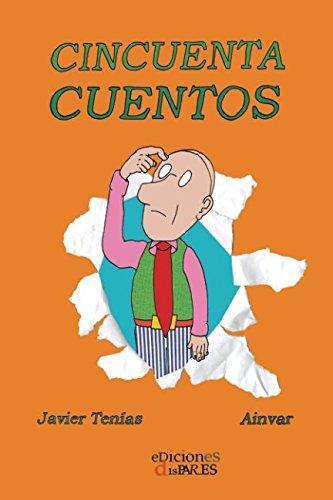 Cincuenta cuentos por Javier Tenías Rodrigo