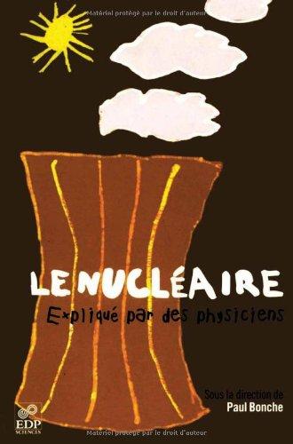 Le nucléaire expliqué par des physiciens par Collectif, Paul Bonche