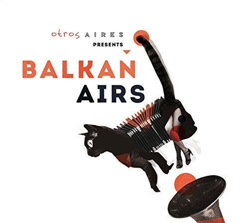 Presents Balkan Airs