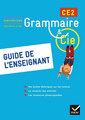 Grammaire et Compagnie Etude de la langue CE2 éd. 2015 - Guide pédagogique
