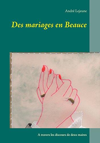 Des mariages en Beauce: A travers les discours de deux maires