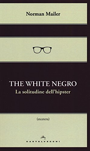 The white negro. La solitudine dell'hipster
