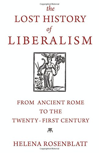 Lost History of Liberalism: From Ancient Rome to the Twenty-First Century por Helena Rosenblatt