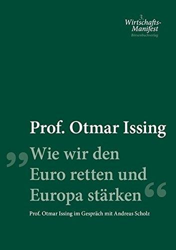 Wie wir den Euro retten und Europa stärken: Prof. Otmar Issing im Gespräch mit Andreas Scholz
