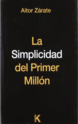 Simplicidad Del Primer Millon, La
