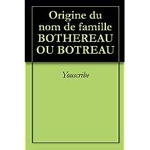 Origine du nom de famille BOTHEREAU OU BOTREAU (Oeuvres courtes)