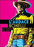 L'audace Bonelli. L'avventura del fumetto italiano