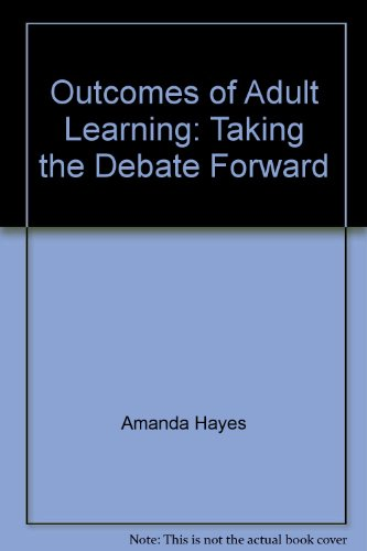 Outcomes of Adult Learning: Taking the Debate Forward
