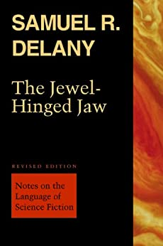 The Jewel-Hinged Jaw: Notes on the Language of Science Fiction (English Edition) van [Delany, Samuel R.]
