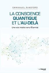 La conscience quantique et l'au-delà : Une voie inédite vers l'Éternité