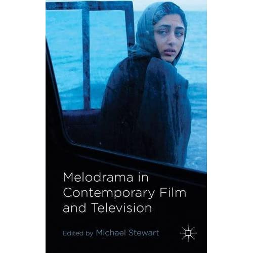Melodrama in Contemporary Film and Television (2014-07-18)