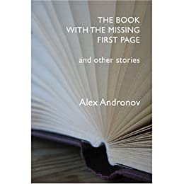 The Book With The Missing First Page by [Alex Andronov]