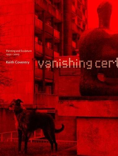KEITH COVENTRY:VANISHING CERTAINTIES HB por Michael Bracewell