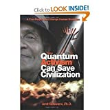 How Quantum Activism Can Save Civilization: A Few People Can Change Human Evolution Goswami, Amit ( Author ) Jan-01-2011 Paperback
