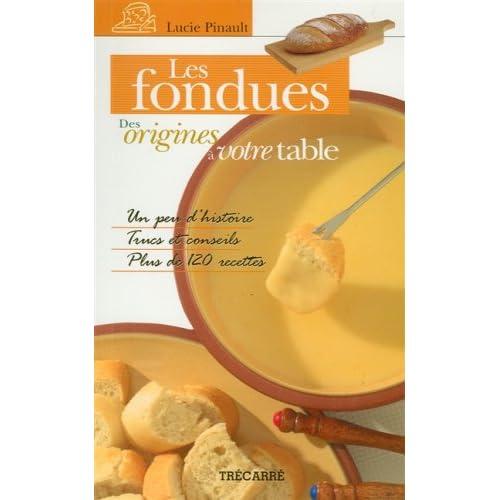 Les fondues. : Des origines à votre table