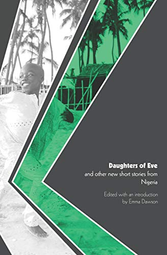 Daughters of Eve and other new short stories from Nigeria (World Englishes Literature, Band 2)