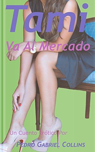 Tami Va Al Mercado por Pedro Gabriel Collins