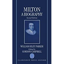 Milton: A Biography: A Biographical Commentary