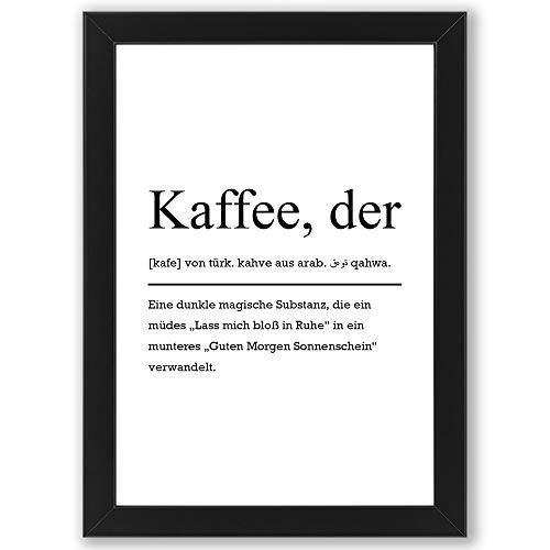 Kaffee Definition inklusive Bilderrahmen DIN A4 - Poster mit Rahmen - Kunstdruck als Wand-Dekoration (Rahmen Schwarz) -