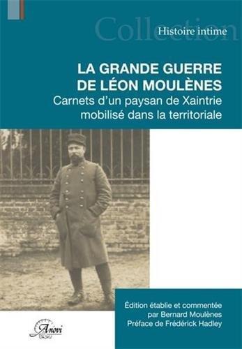 La Grande Guerre de Léon Moulenes par Bernard Moulènes