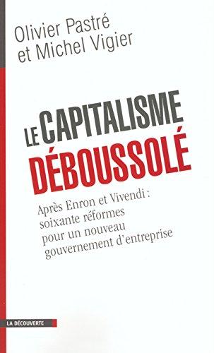 Le capitalisme dboussol : Aprs Enron et Vivendi, 60 rformes pour un nouveau gouvernement d'entreprise