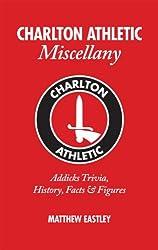 Charlton Athletic Miscellany: Addicks Trivia, History, Facts & Stats