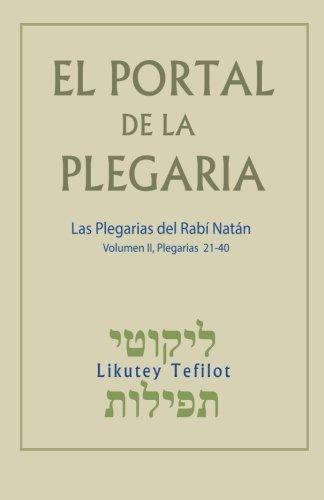 El Portal de la Plegaria. Vol. II: Likutey Tefilot - Las plegarias del Rabí Natán de Breslov: Volume 2 (El Portal de la Plegaria: Likutey Tefilot) por Rabí Natán de Breslov