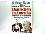 Die Deutschen in Amerika. Von den ersten Siedlern bis heute