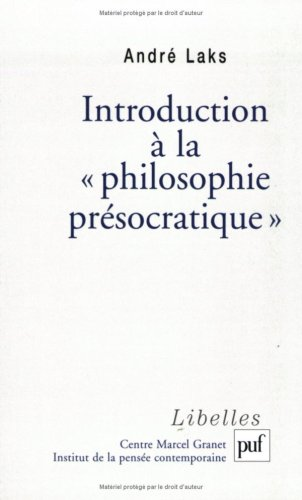 Introduction à la philosophie présocratique par André Laks
