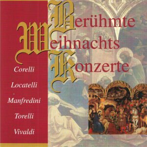 beruhmte-weihnachtskonzerte-corelli-vivaldi-locatelli-ua-cd