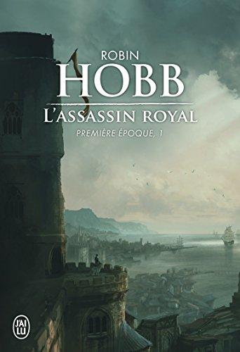 L'Assassin royal : Première époque, 1 par Robin Hobb