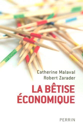 La Bêtise Economique