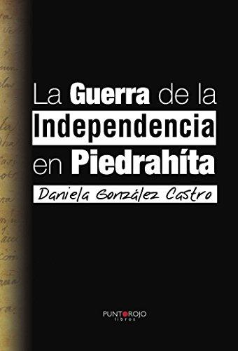 La guerra de la independencia en PiedraHíta por Daniela González Castro