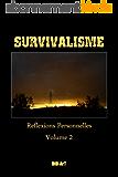 SURVIVALISME: Réflexions Personnelles, Volume 2 (Survivalisme, reflexions personnelles)