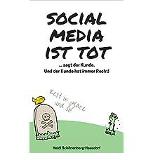 Social Media ist tot: ... sagt der Kunde. Und der Kunde hat immer Recht!