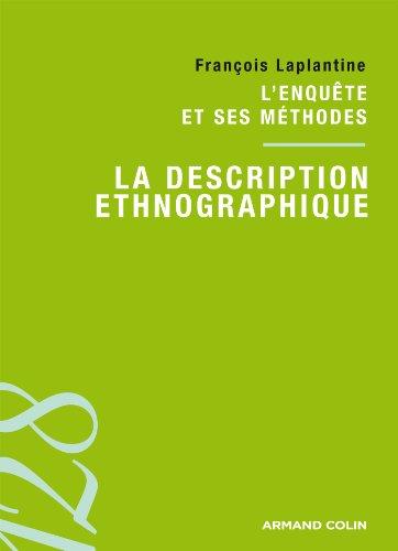 La description ethnographique: L'enquête et ses méthodes