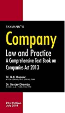 Company Law and Practice - A Comprehensive Text Book on Companies Act 2013 (23rd Edition July 2018)