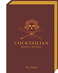 Rum & Cachaça (Cocktailian, Band 2)