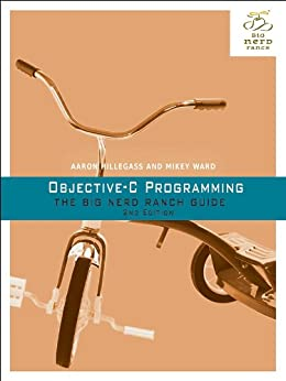 Objective-C Programming: The Big Nerd Ranch Guide (Big Nerd Ranch Guides) von [Hillegass, Aaron, Ward, Mikey]