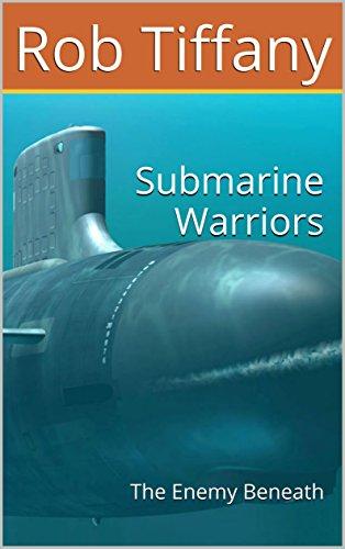 Submarine Warriors: The Enemy Beneath (English Edition)