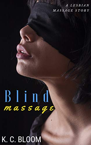 Blind Massage A Lesbian Massage Story English Edition De Bloom K C