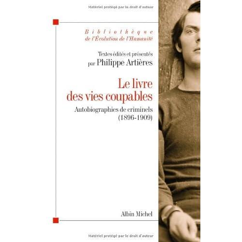 Le Livre des vies coupables: Autobiographies de criminels (1896-1909)