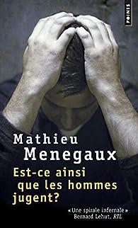 Est-ce ainsi que les hommes jugent ? par Mathieu Menegaux
