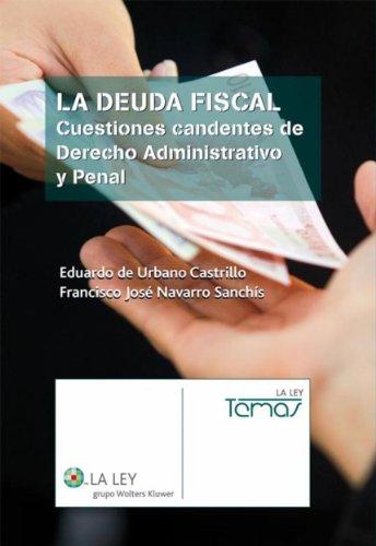 La deuda fiscal (La Ley, temas) por Eduardo de Urbano Castrillo