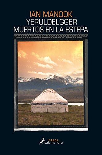 Yeruldelgger, Muertos En La Estepa por Ian Manook